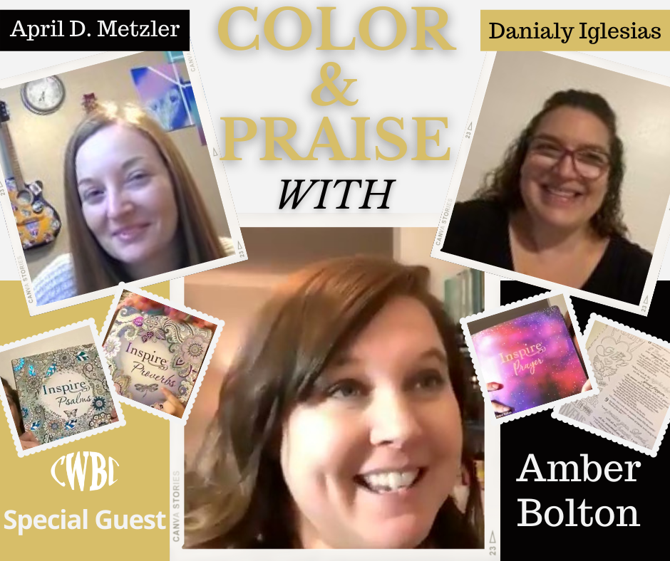 Behind the Scenes – Color & Praise Event with Amber Bolton of Inspire Bible hosted by Danialy Iglesias of CWBC