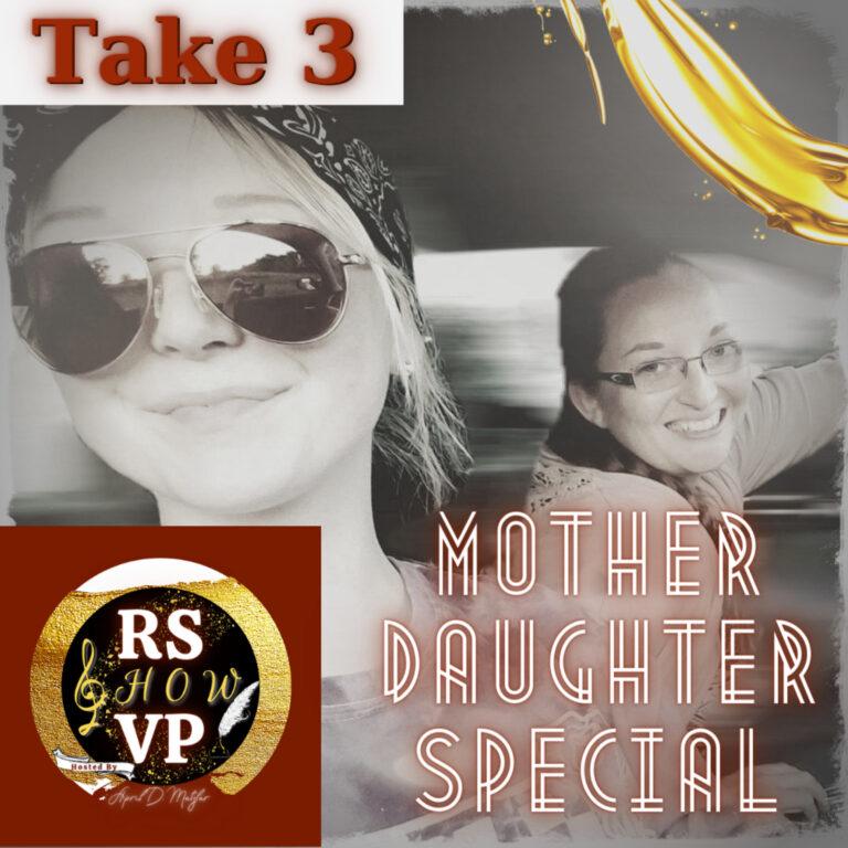 Mother Daughter Episodes – Take 3