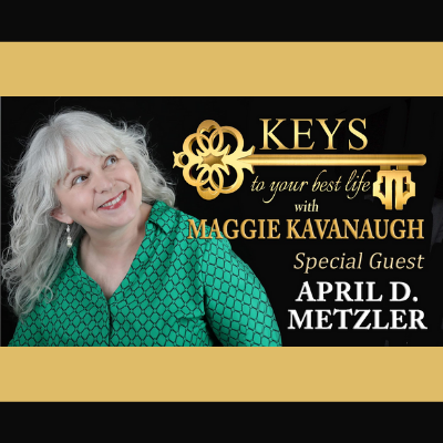 Keys To Your Best Life with Maggie Kavanaugh